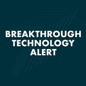 Breakthrough Technology Alert